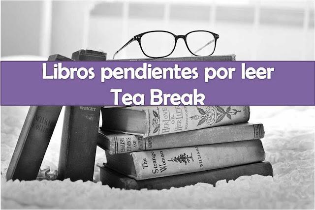 Libros pendientes por leer│Tea Break