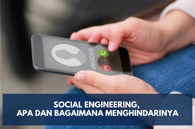 Social Engineering, Apa dan Bagaimana Menghindarinya?