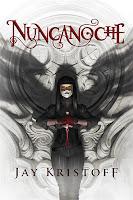 Nuncanoche | Nuncanoche #1 | Jay Kristoff