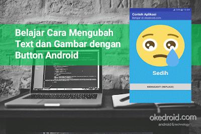 Belajar Cara Mengubah Text dan Gambar dengan Button Android