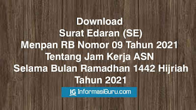 Download Surat Edaran/ SE Menpan RB Nomor 09 Tahun 2021 Tentang Jam Kerja ASN Selama Bulan Ramadhan 1442 Hijriah/ Tahun 2021 I PDF