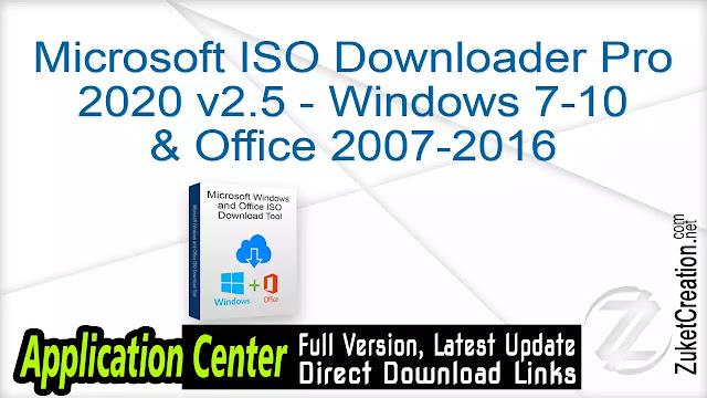 Microsoft ISO Downloader Pro 2020 v2.5 – Windows 7-10 & Office 2007-2016