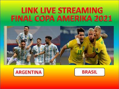 Link Live Streaming FINAL Copa America 2021 ARGENTINA VS BRASIL