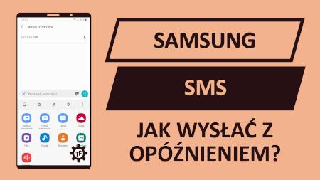 Samsung wysyłanie SMS-a z opóźnieniem