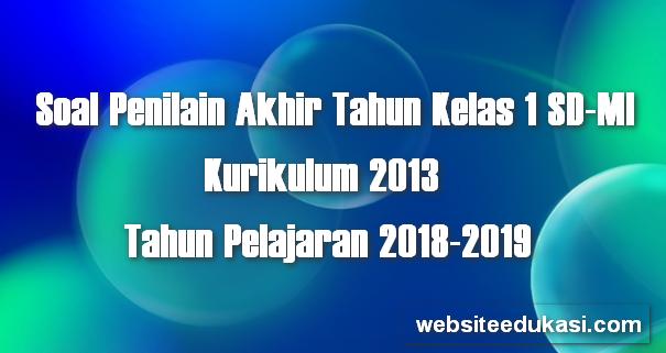 Soal PAT Kelas 1 SD/MI Kurikulum 2013 Tahun 2019