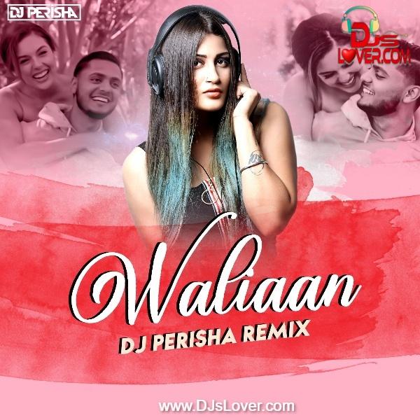 Waalian Harnoor Remix DJ Perisha