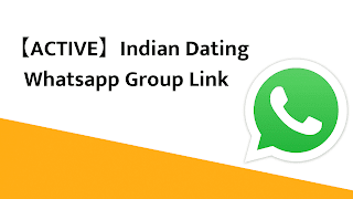 【ACTIVE】Indian Dating Whatsapp Group Link