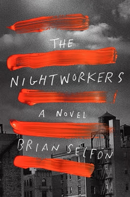 The Nightworkers by Brian Selfon