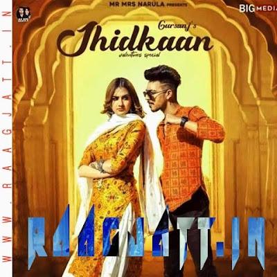 Jhidkaan by Gursanj lyrics