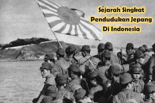 Sejarah Singkat Pendudukan Jepang Di Indonesia