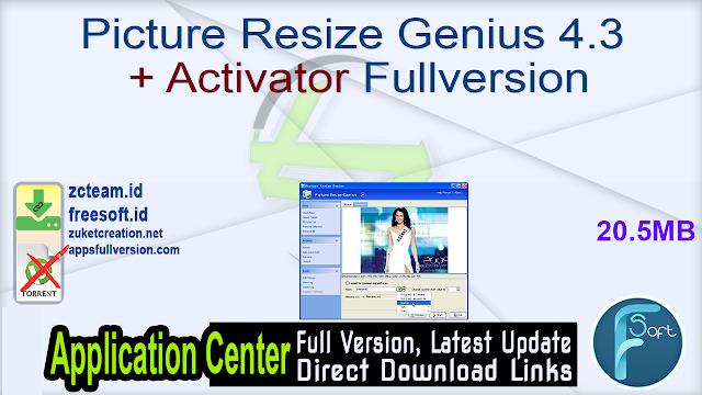 Picture Resize Genius 4.3 + Activator Fullversion