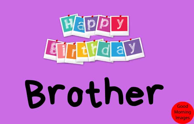 Happy birthday Brother images free download
