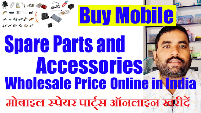 Buy Mobile Spare Parts and Accessories Online at Wholesale Price in India