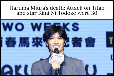 Haruma Miura's death: Attack on Titan and star Kimi Ni Todoke were 30