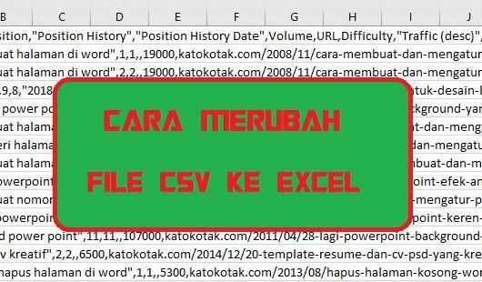 Cara Merubah File CSV ke Excel Agar Tidak Berantakan