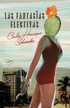 Las fantasías electivas - Carlos Henrique Schroeder