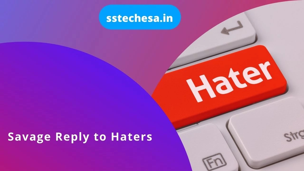 Savage Reply to Haters