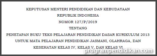 Kepmendikbud Nomor 127/P/2019 tentang Penetapan Buku Teks Pelajaran Pendidikan Dasar K13 PJOK