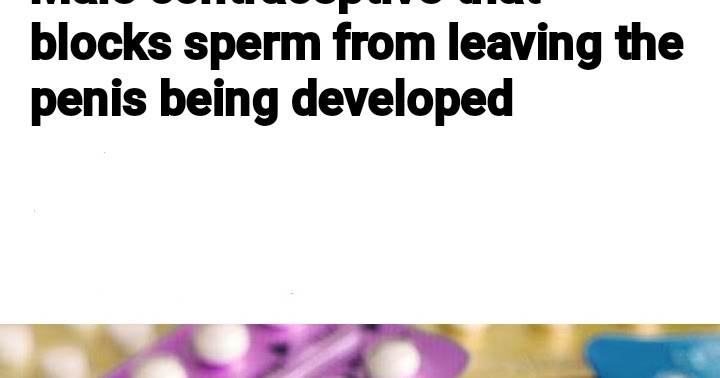 Male Contraceptive Being Developed......