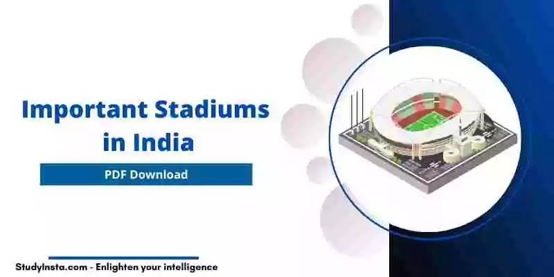 Important Stadiums in India List - PDF Download