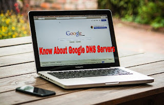 Know About Google DNS Servers
