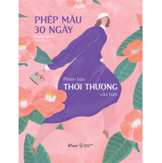 Phép Màu 30 Ngày – Phiên Bản Thời Thượng Của Bạn ebook PDF EPUB AWZ3 PRC MOBI