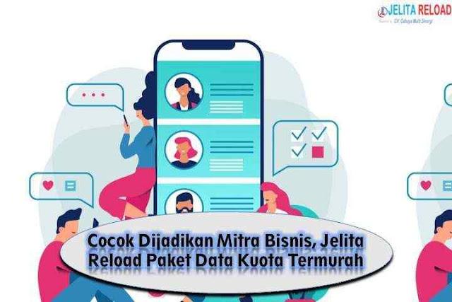 Cocok Dijadikan Mitra Bisnis, Jelita Reload Paket Data Kuota Termurah