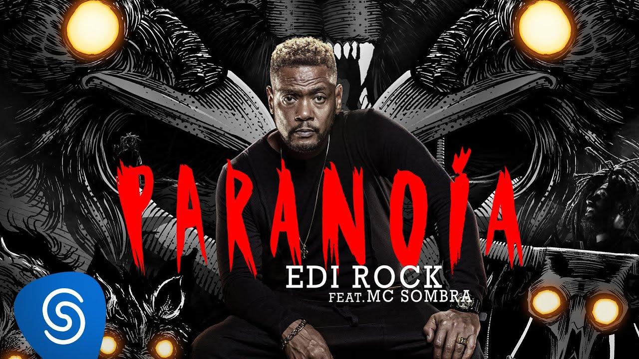 Paranoia - Edi Rock Part. MC Sombra - Vídeo, Letra e Download