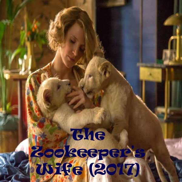 The Zookeeper's Wife, The Zookeeper's Wife Synosis, The Zookeeper's Wife Trailer, The Zookeeper's Wife Review