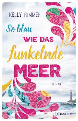 https://www.randomhouse.de/Paperback/So-blau-wie-das-funkelnde-Meer/Kelly-Rimmer/Blanvalet-Hardcover/e483234.rhd