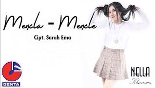 Lirik Lagu Mencla Mencle - Nella Kharisma