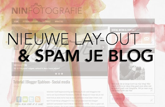 Nieuwe lay-out & Spam je blog!         ~          Nin Fotografie