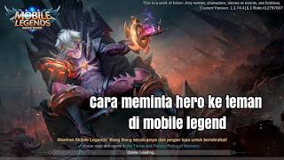 Cara Meminta Hero Kepada Teman Di Mobile Legend (ML)