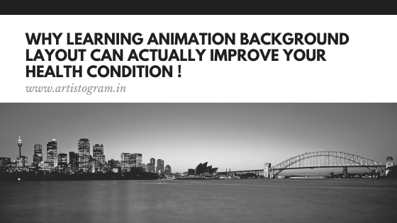 Why Learning Animation Background Layout Can Actually Improve Your Health Condition !