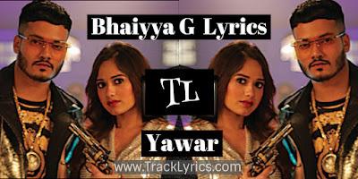 bhaiyya-g-lyrics-yawar-zubair