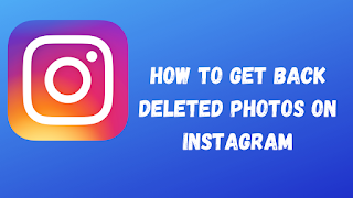 How to get back deleted photos on Instagram