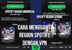 Cara Mengganti Region Spotify dengan VPN