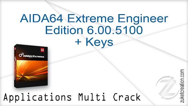 AIDA64 Extreme Engineer Edition 6.00.5100 + Keys  |  89.1 MB
