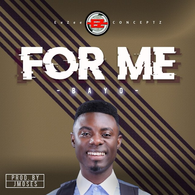 EeZee Conceptz Presents: Bayo - 'For Me' || @bayosings