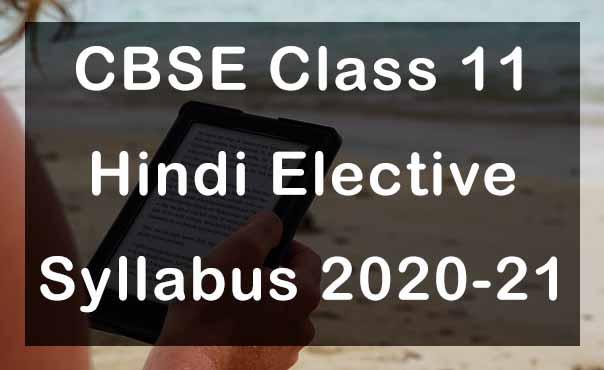 CBSE Class 11 Hindi Elective Syllabus 2020-21