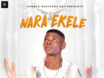 Humble Cee - NARA EKELE. prod. by G W