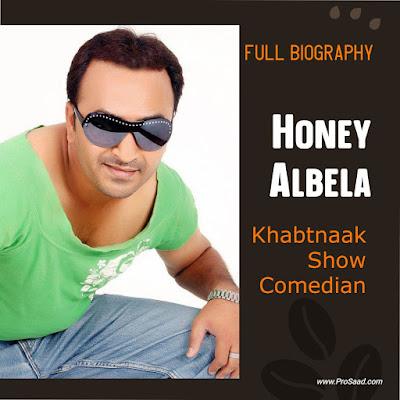 Honey Albela Wikipedia | Honey Albela Salary, Age, Family