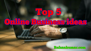 Top 5 Online Business ideas low investment in hindi