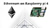 Ethereum on Raspberry pi 4 (4 or 8 GB RAM)