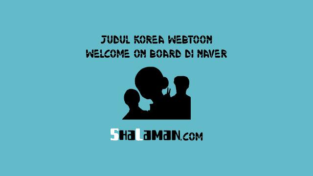 Judul Korea Webtoon Welcome On Board di Naver
