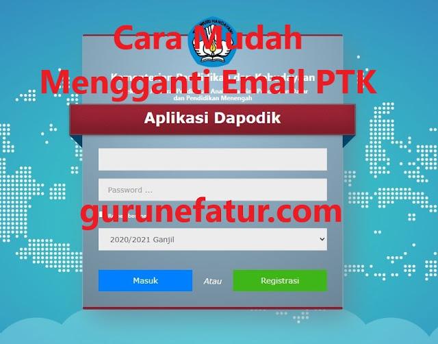 Cara Mudah Mengganti Akun/Email PTK di Dapodik 2021