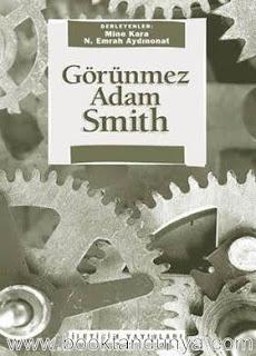 Mine Kara, M. Emrah Aydınonat - Görünmez Adam Smith