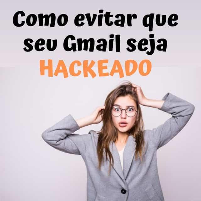 Como evitar que seu Gmail seja hackeado