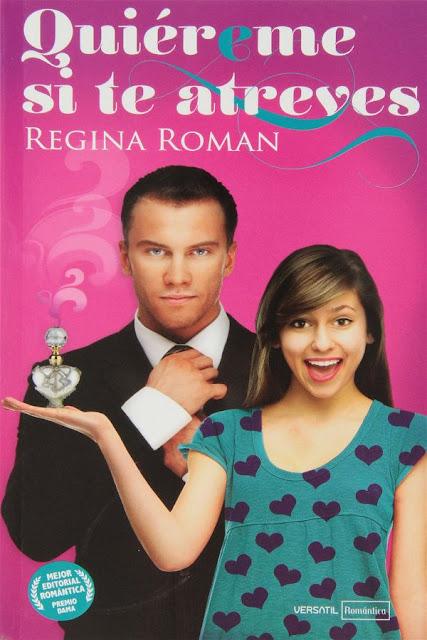 Quiéreme si te atreves | Regina Roman