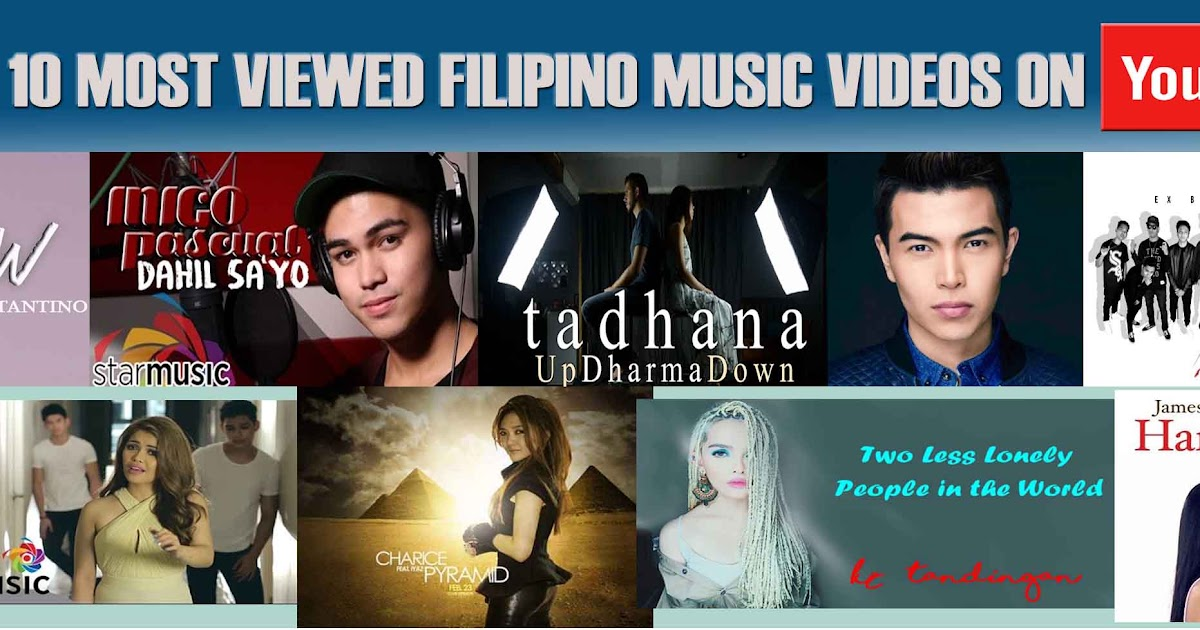 TOP 40 MOST VIEWED FILIPINO MUSIC VIDEOS ON YOUTUBE